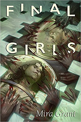 Final Girls by Mira Grant – Black Mirror Meets The Twilight Zone