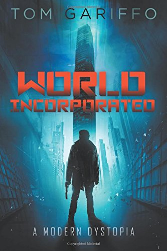 Tom Gariffo Discusses His Dystopian Novel, World, Incorporated