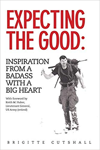 In Expecting the Good: Inspiration from a Badass with a Big Heart, Brigitte Cutshall Talks about How Her Late Stepfather Helped to Heal Her Fractured Military Family