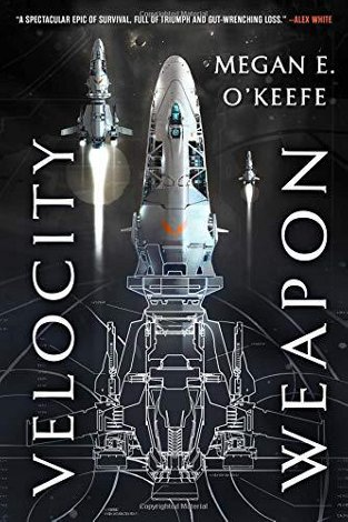 Velocity Weapon by Megan E. O'Keefe