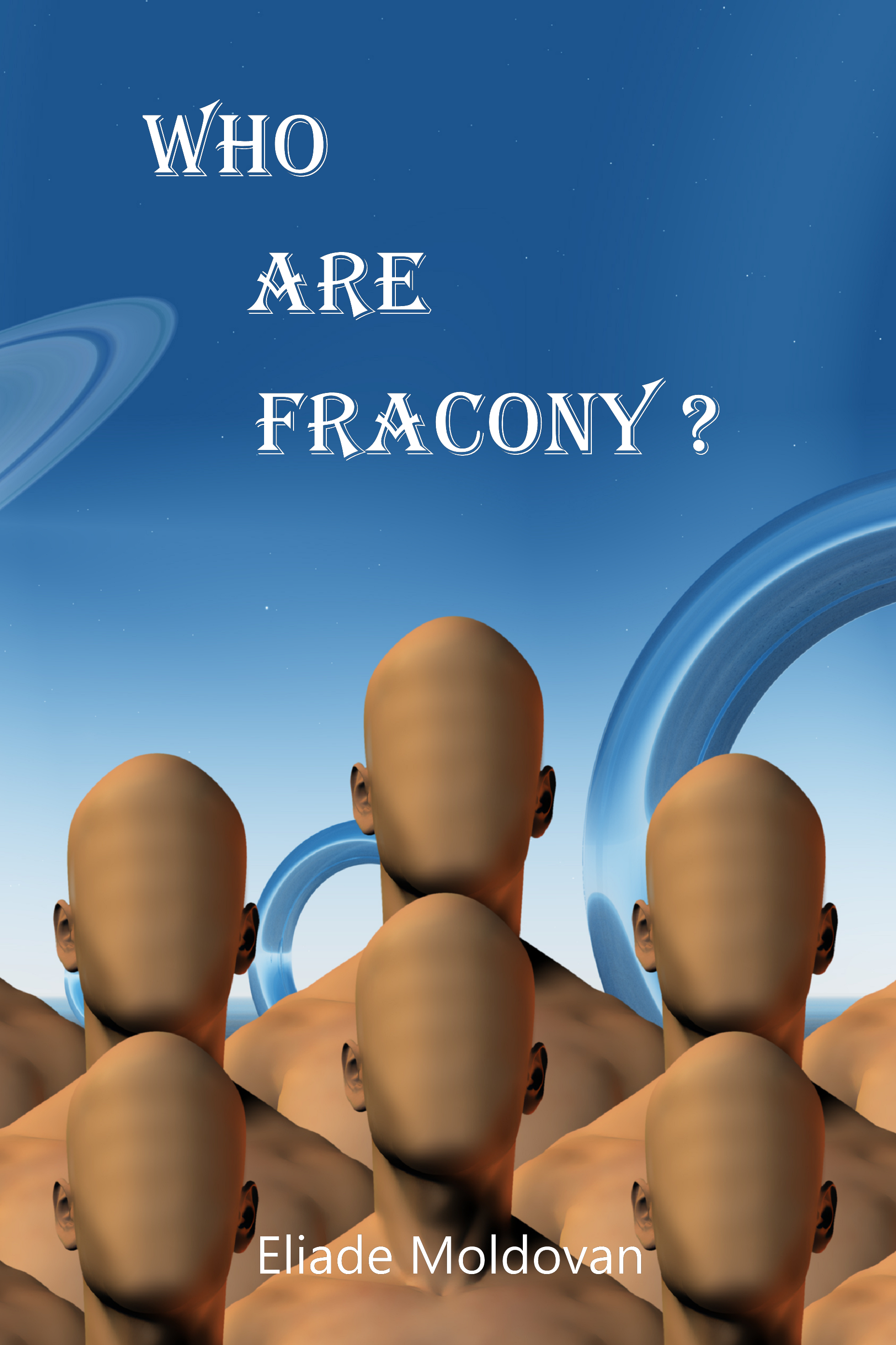 A Romanian-Born Writer Takes Questions of Religion to Galactic Heights in His Intellectual Sci-Fi Novel, Who Are Fracony?