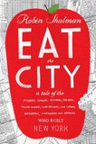 'Eat the City,' a Foodie's Guide to Producing in an Urban Environment