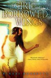 'The Girl with Borrowed Wings,' a Hard Climb to Satisfaction