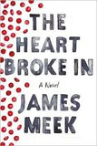 'The Heart Broke In': A Novel to Ponder but also Delight In