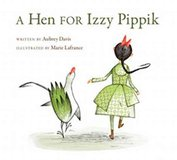 Chickens and Delightful Art Collide in 'A Hen for Izzy Pippik'