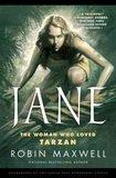 Robin Maxwell's 'Jane: The Woman Who Loved Tarzan'