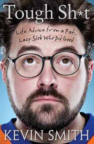 'Tough Sh*t' and Other Advice from Kevin Smith