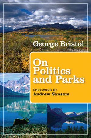 George Bristol: 'On Politics and Parks'