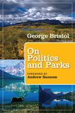 George Bristol: 'On Politics and Parks'