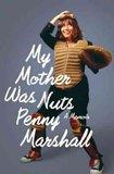 Schlemiel! Schlimazel! Penny Marshall Recalls Life in Show Biz