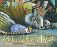 Mary Logue & Pamela Zagarenski's 'Sleep Like a Tiger'