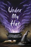 Jonathan Strahan Assembles a Mixed Bag of Magical Delights in 'Under My Hat'