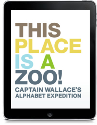Cover art for THIS PLACE IS A ZOO! CAPTAIN WALLACE'S ALPHABET EXPEDITION