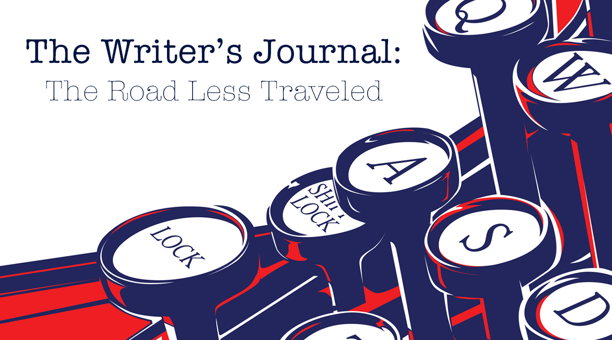 The Writer's Journal: The Road Less Traveled