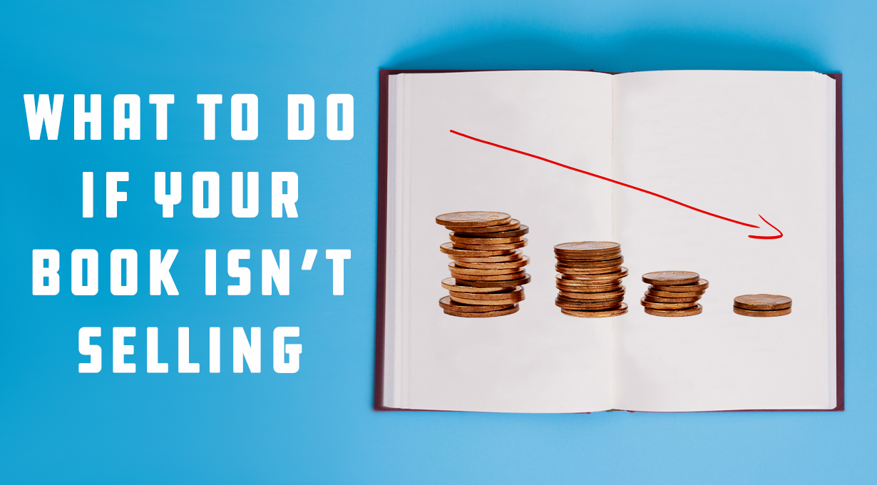 What to Do if Your Book Isn't Selling